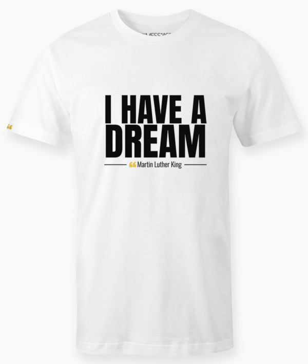 T-Shirt – I have a dream – Martin Luther King