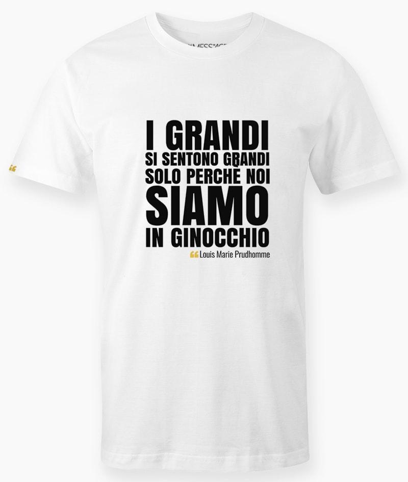 T-Shirt – I grandi si sentono grandi – Louis Marie Prudhomme