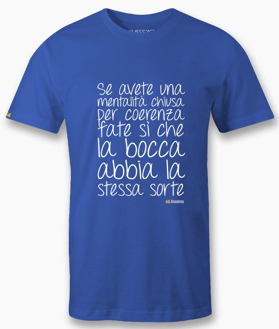 T-Shirt – Se avete una mentalità chiusa – Anonimo