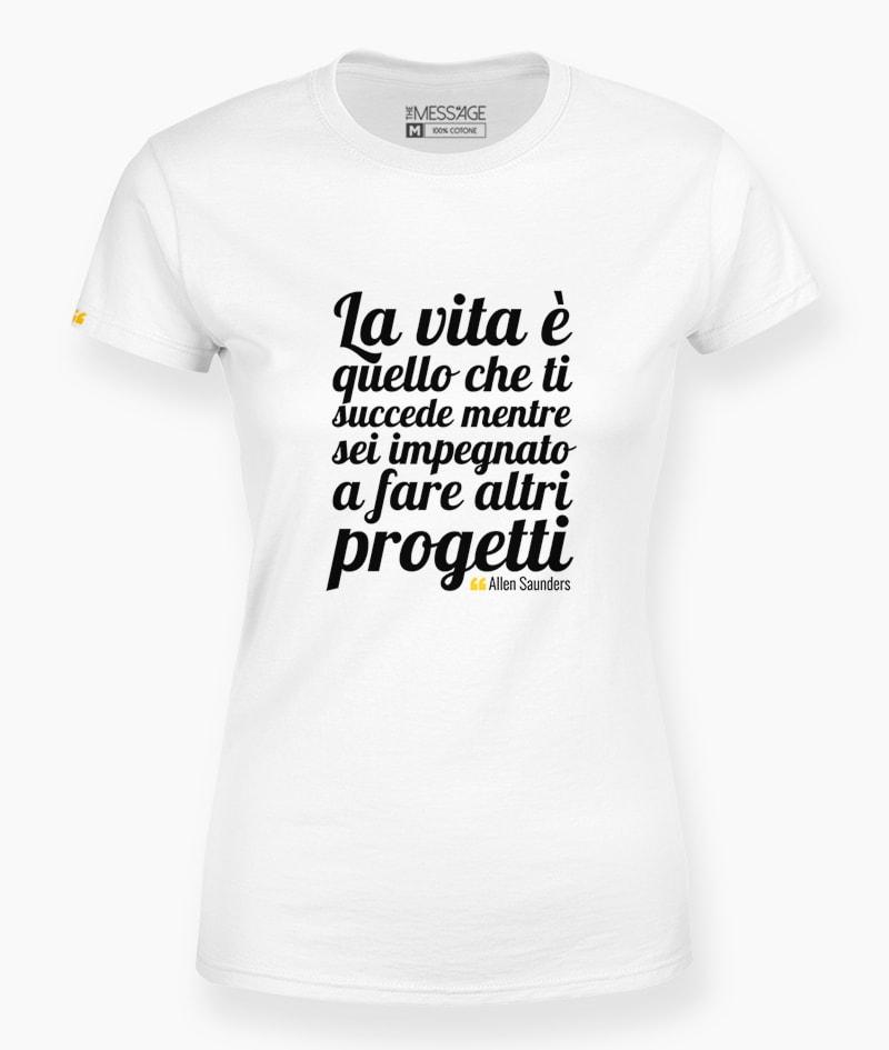 La vita è quello che ti succede – T-Shirt