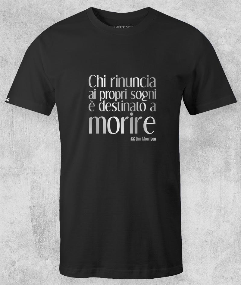 T-Shirt – Chi rinuncia ai propri sogni – Jim Morrison
