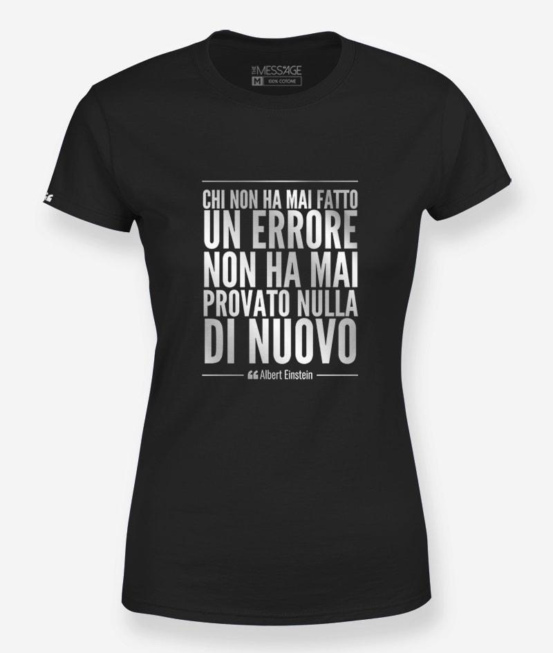 T-Shirt – Chi non ha mai fatto un errore – Albert Einstein