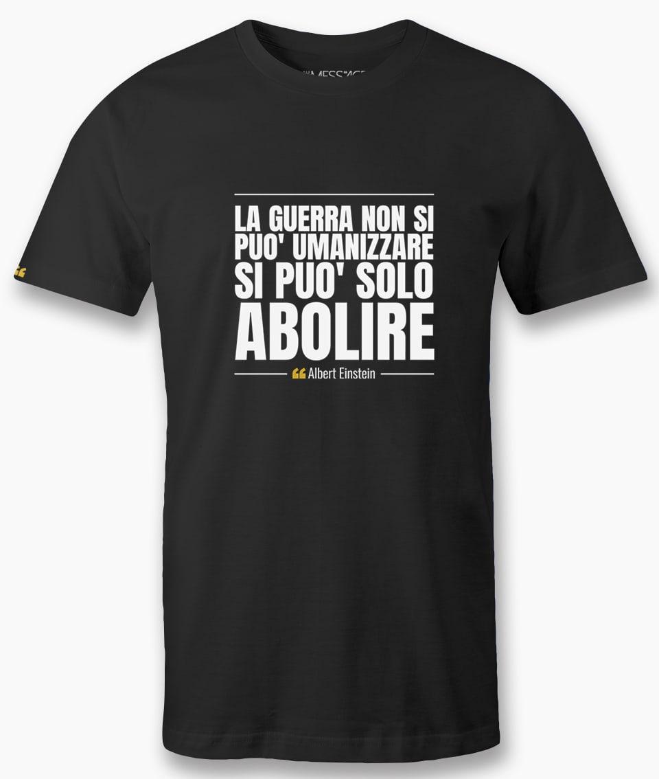 La guerra non si può umanizzare – Albert Einstein T-Shirt