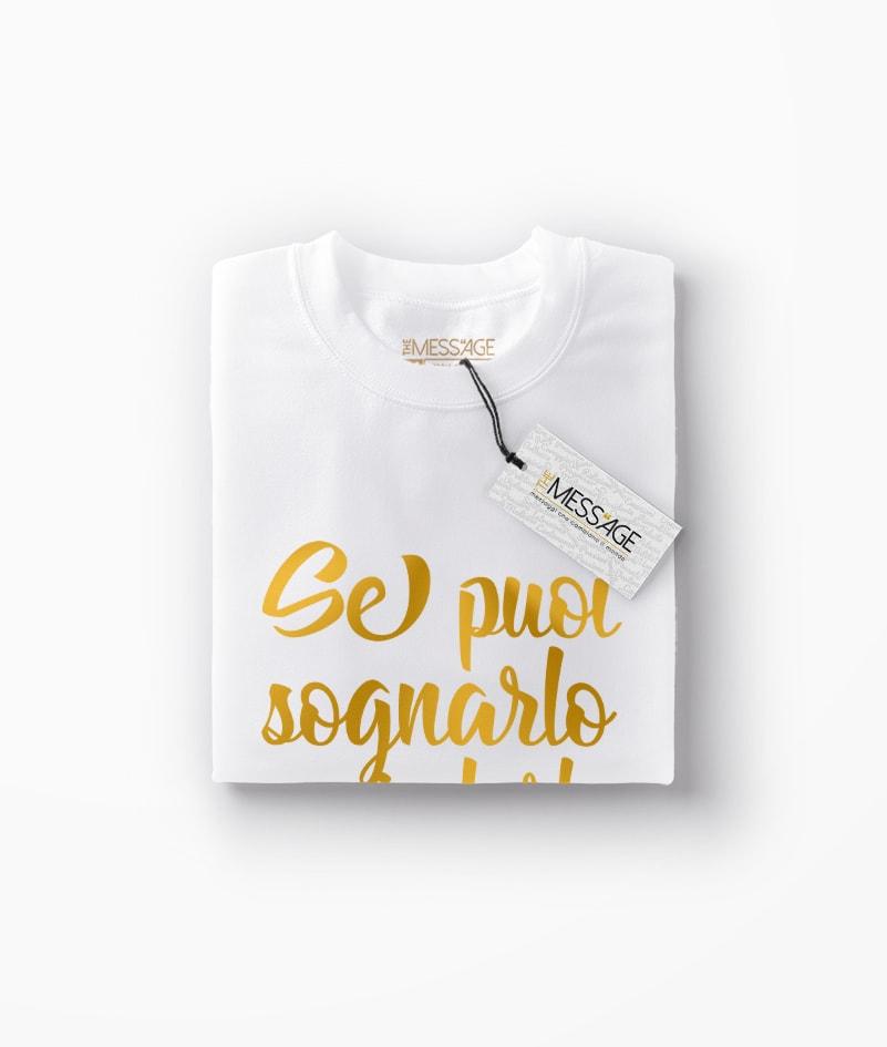 Se puoi sognarlo puoi farlo – T-Shirt
