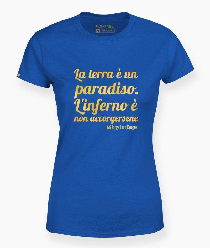 T-Shirt – La terra è un paradiso – Jorge Luis Borges