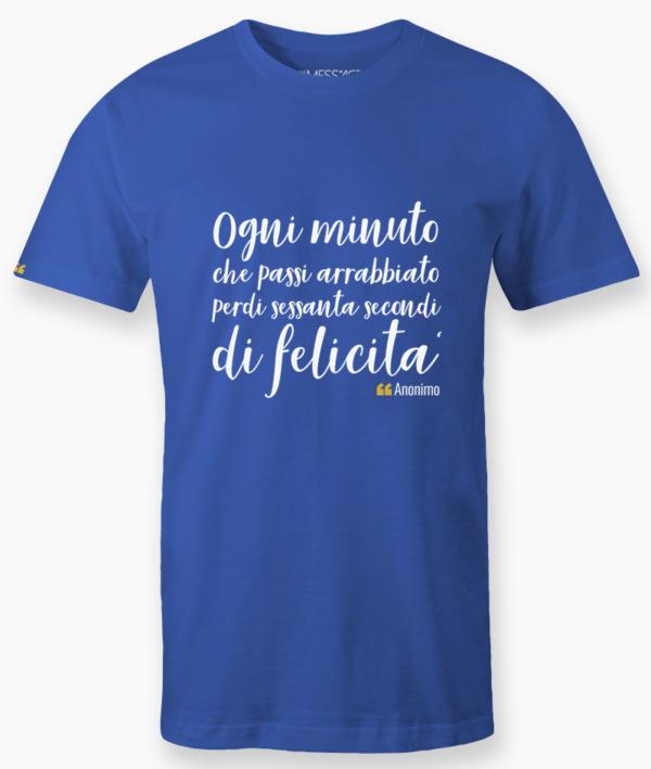 T-Shirt – Ogni minuto che passi arrabbiato – Anonimo