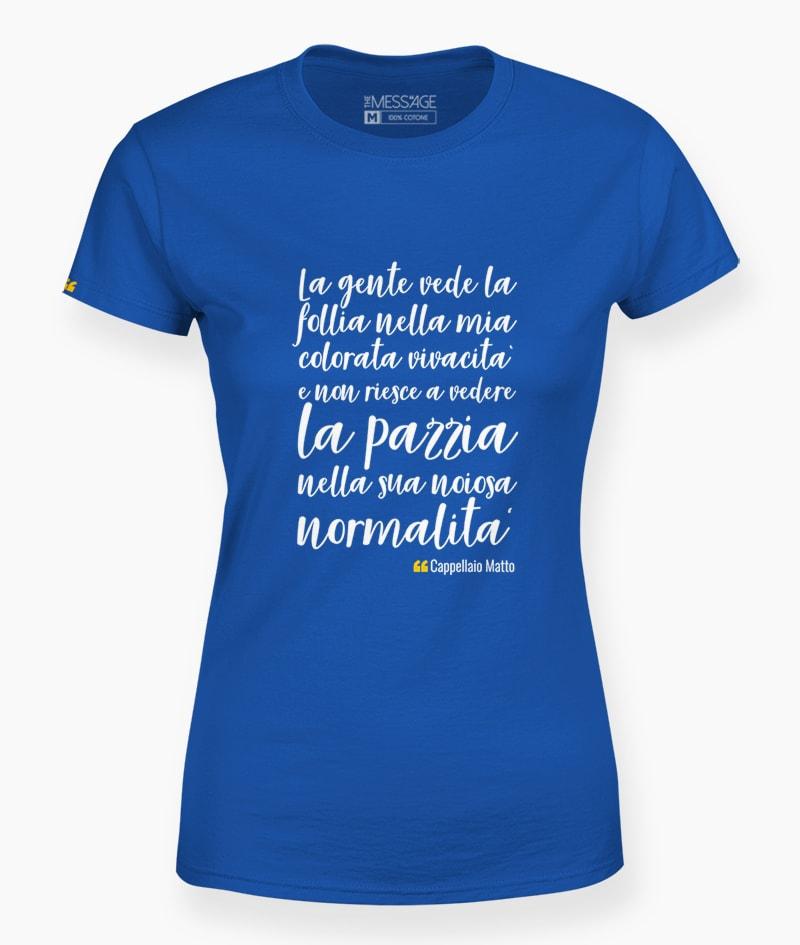 T-Shirt – La gente vede la follia – Cappellaio Matto