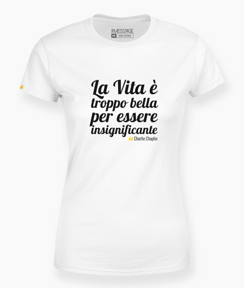 T-Shirt – La Vita è troppo bella – Charlie Chaplin