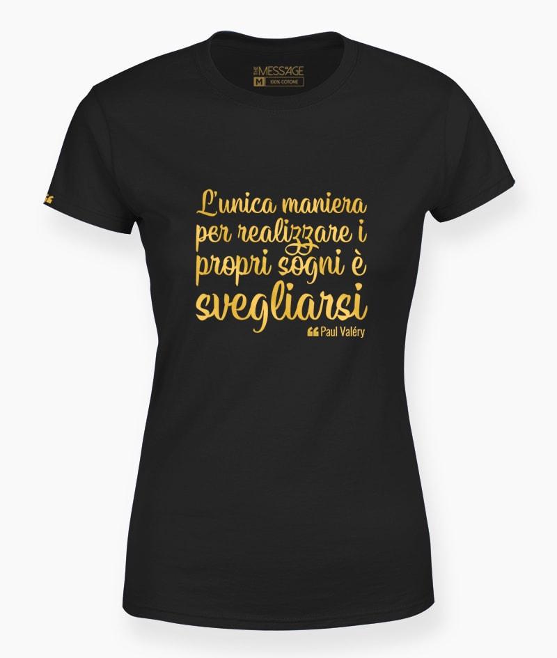 T-Shirt – Realizzare i propri sogni – Paul Valéry