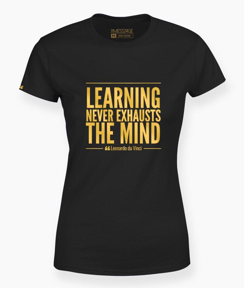 T-Shirt – Learning never exhausts the mind – Leonardo da Vinci