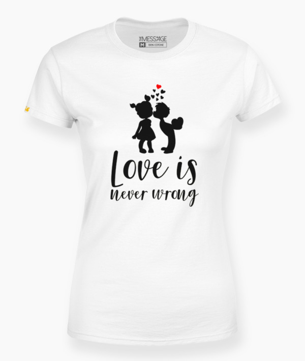 T-Shirt – Love is never wrong