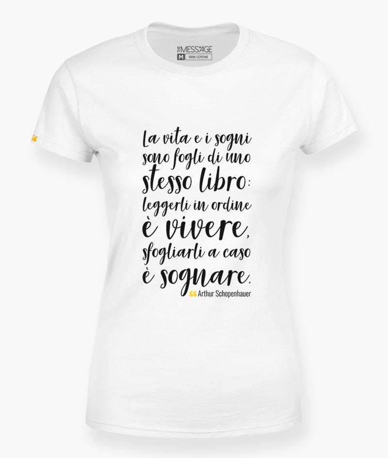 La vita e i sogni sono fogli – Arthur Schopenhauer T-Shirt