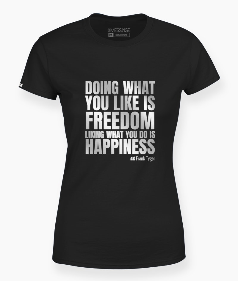 Doing what you like is freedom – T-Shirt