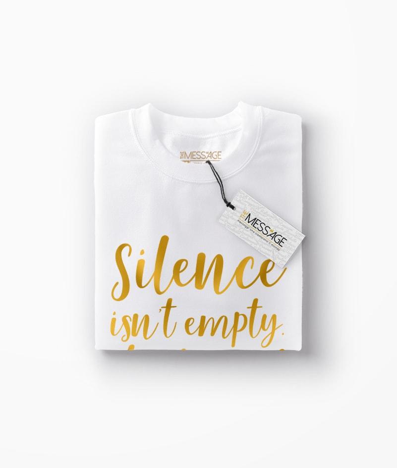 T-Shirt – Silence isn't empty