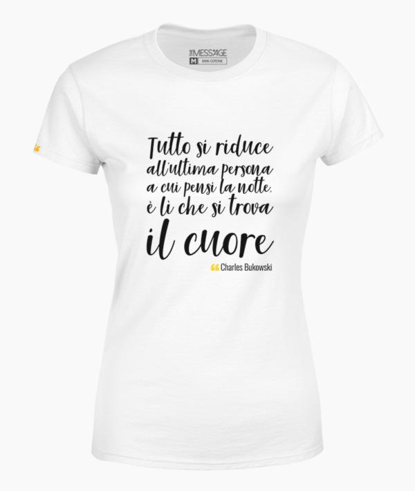 T-Shirt – È lì che si trova il cuore – Charles Bukowski