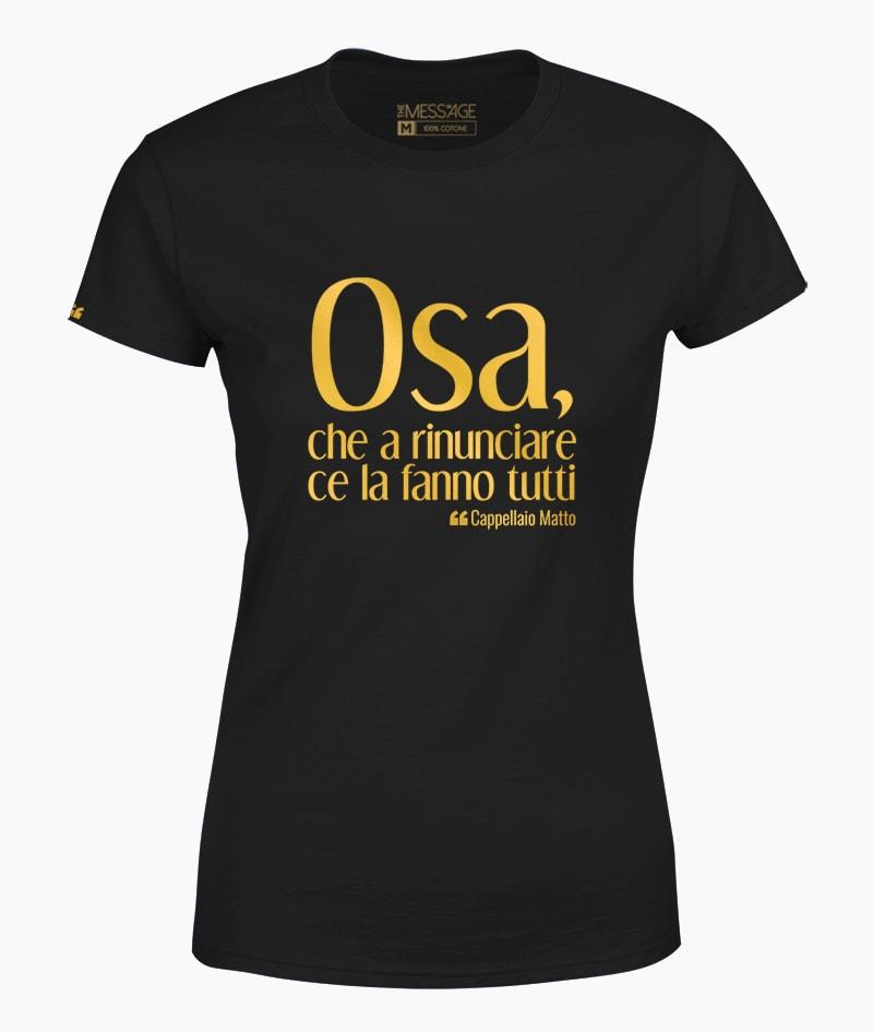 T-Shirt – A rinunciare ce la fanno tutti – Cappellaio Matto