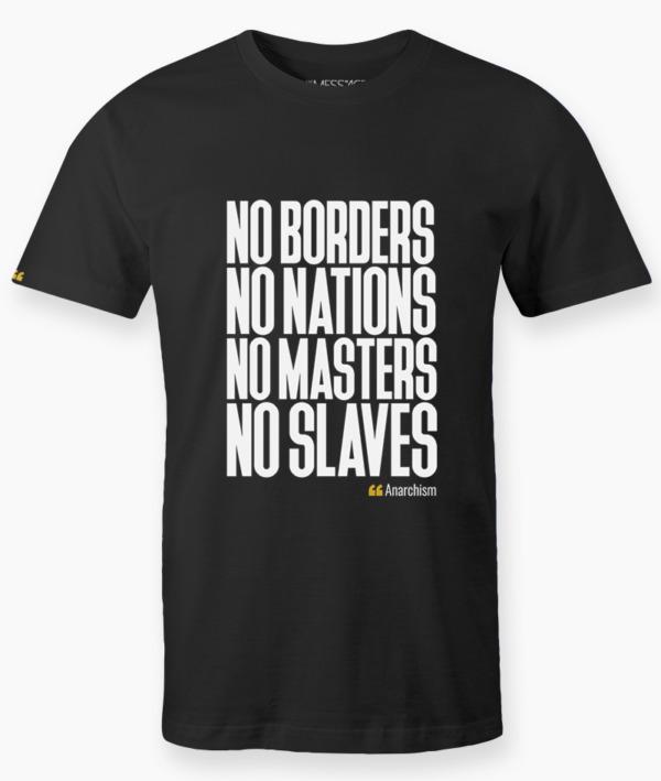 T-Shirt – No Borders, No Nations, No Masters, No Slaves