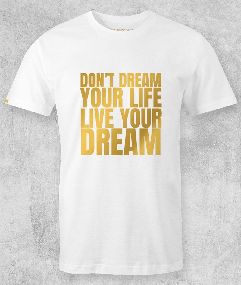 T-Shirt – Live your Dream