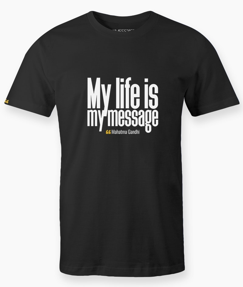 T-Shirt – My life is my message – Gandhi