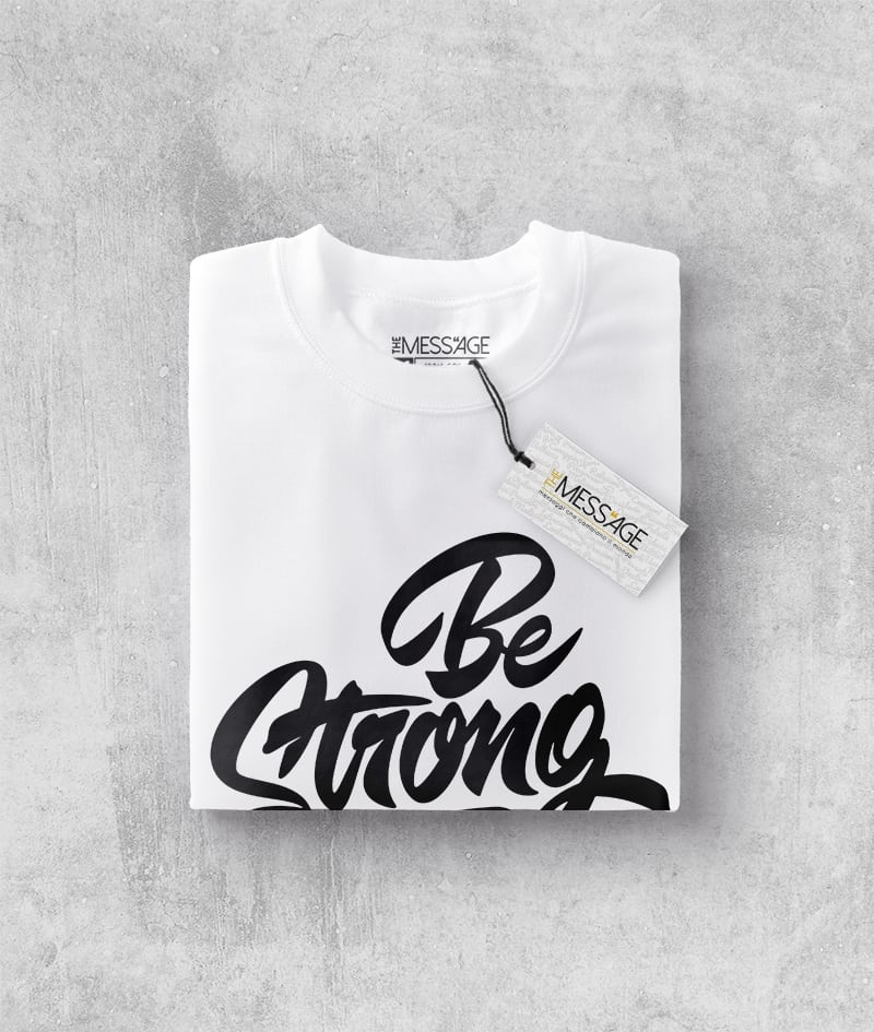 T-Shirt – Be Strong