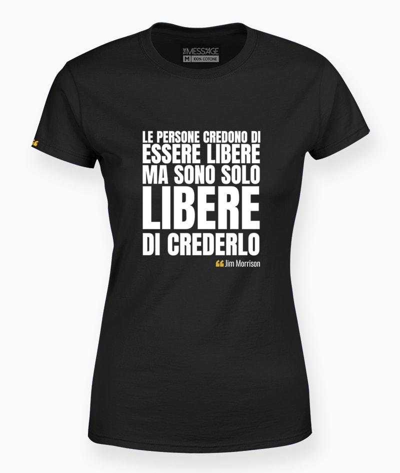 T-Shirt – Le persone credono di essere libere – Jim Morrison