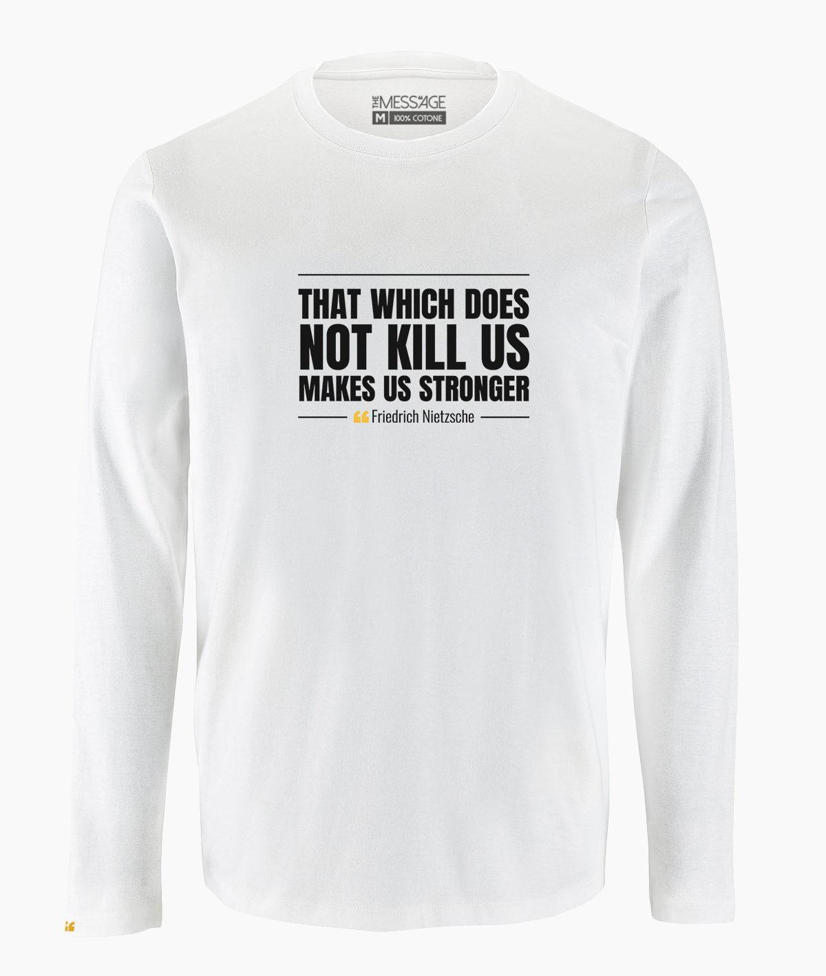 T-Shirt – That which does not kill us – Friedrich Nietzsche – Manica lunga
