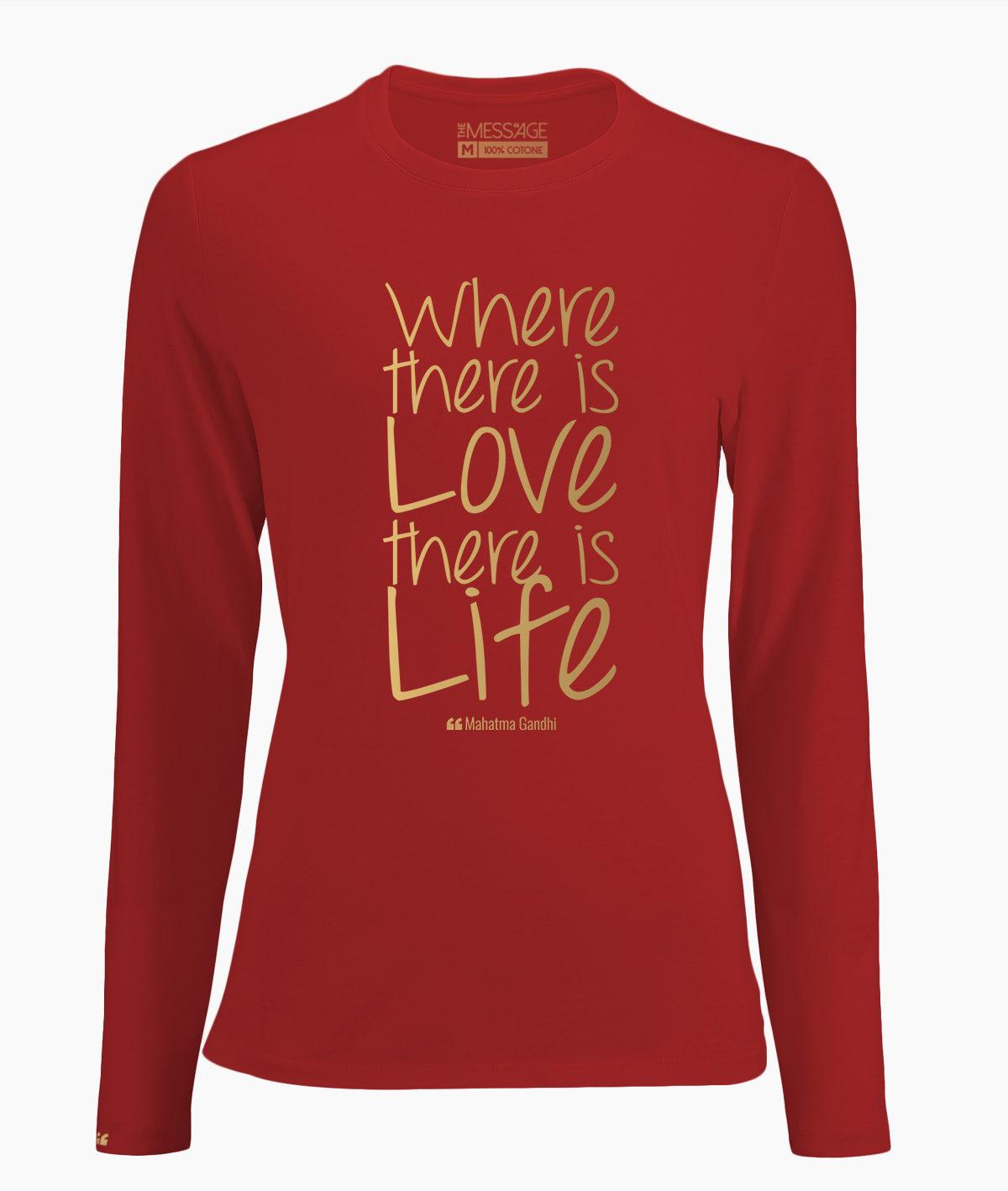 T-Shirt – Where there is Love – Mahatma Gandhi – Manica lunga