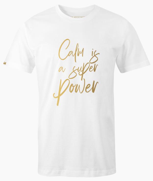 Calm is a super power T-Shirt
