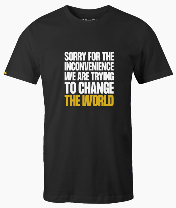 T-Shirt – We are trying to change the World