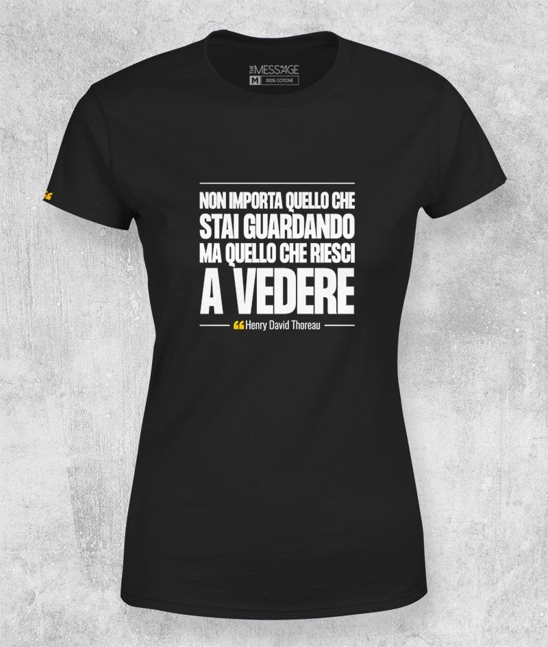 T-Shirt – Non importa quello che stai guardando – Henry David Thoreau