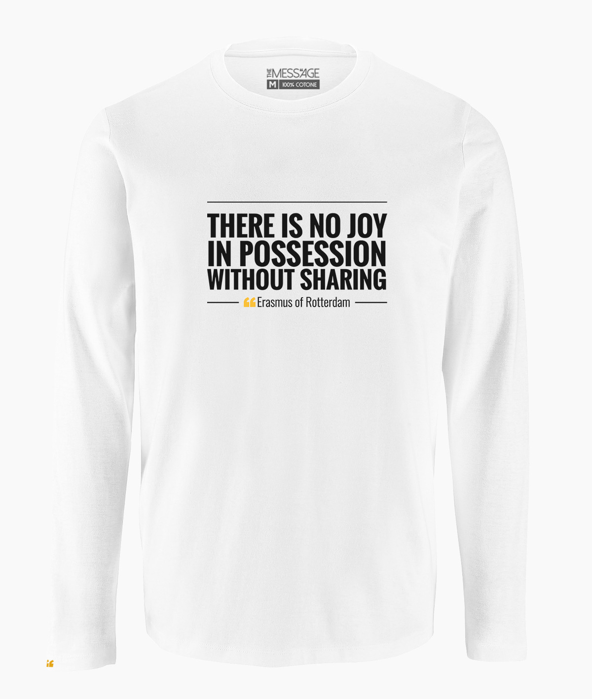 There is no joy in possession – Erasmus of Rotterdam T-Shirt