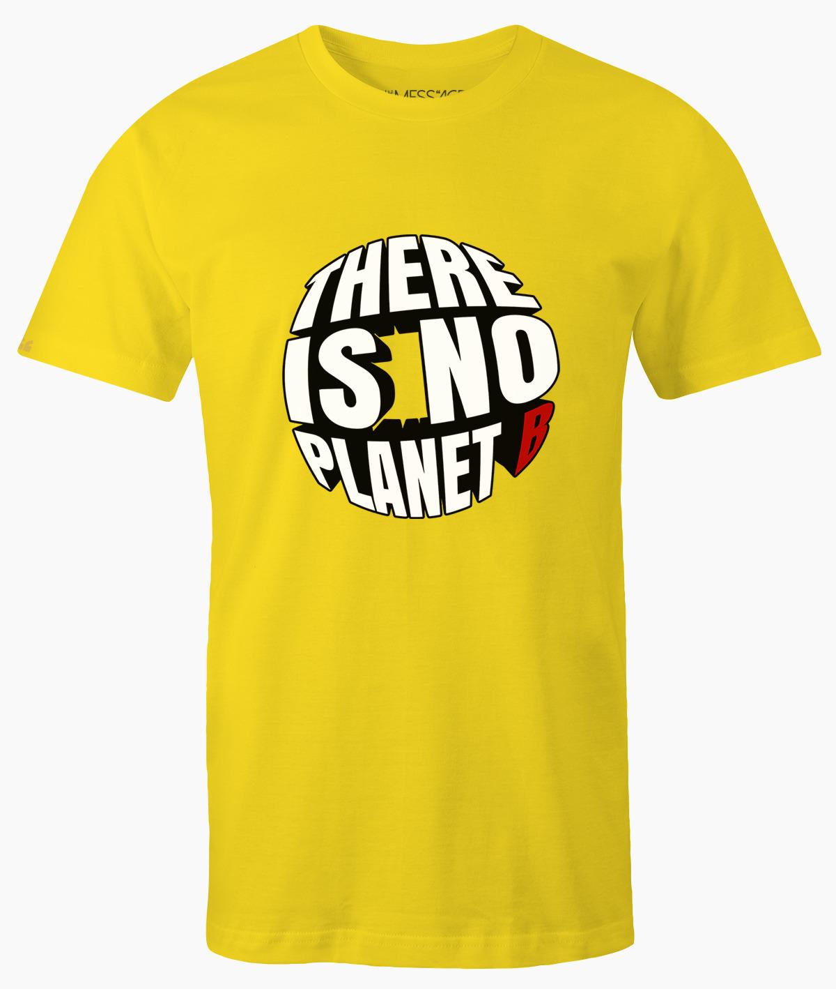 There is no Planet B – Non esiste un Pianeta B – T-Shirt