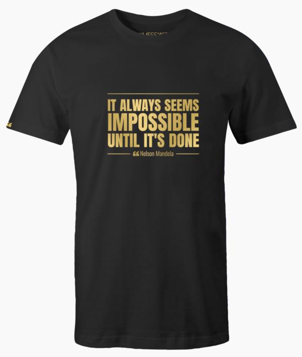 It always seems impossible – Nelson Mandela T-Shirt