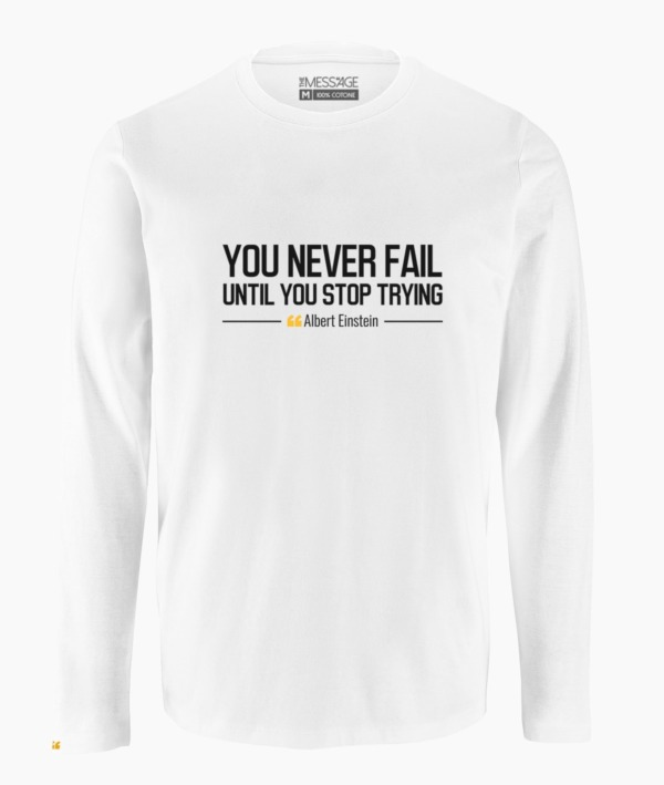 You never fail – Albert Einstein T-Shirt