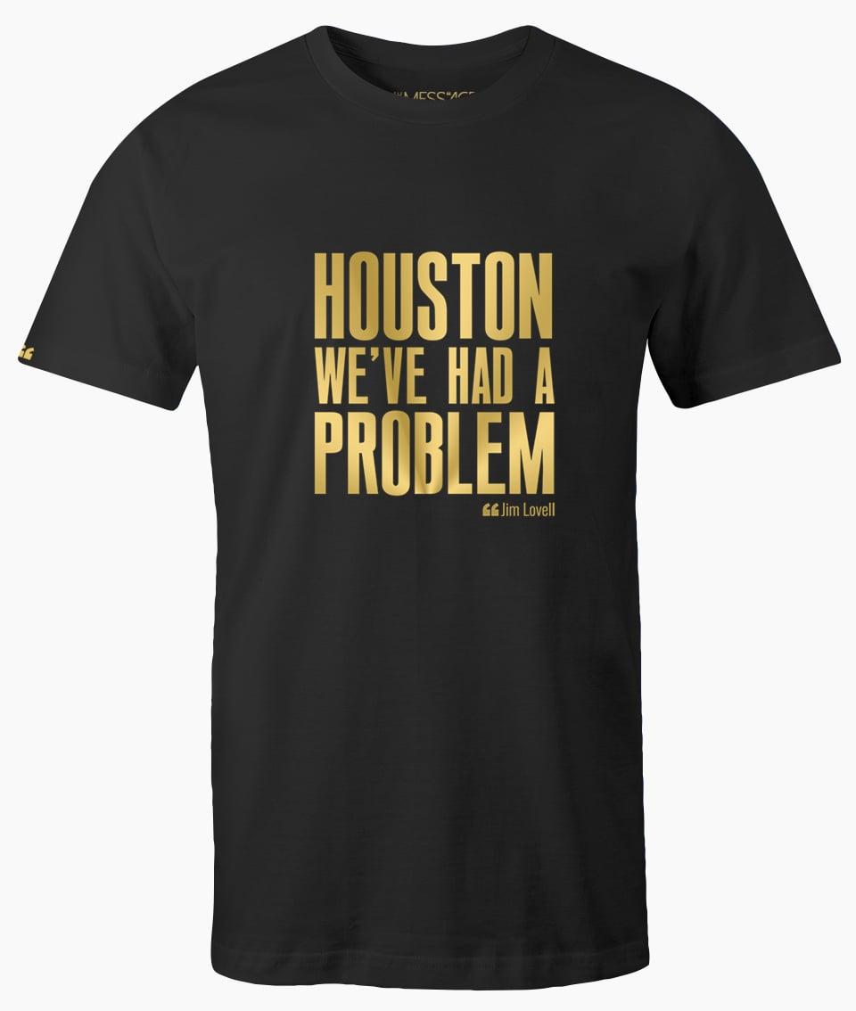Houston We've Had a Problem – Jim Lovell T-Shirt