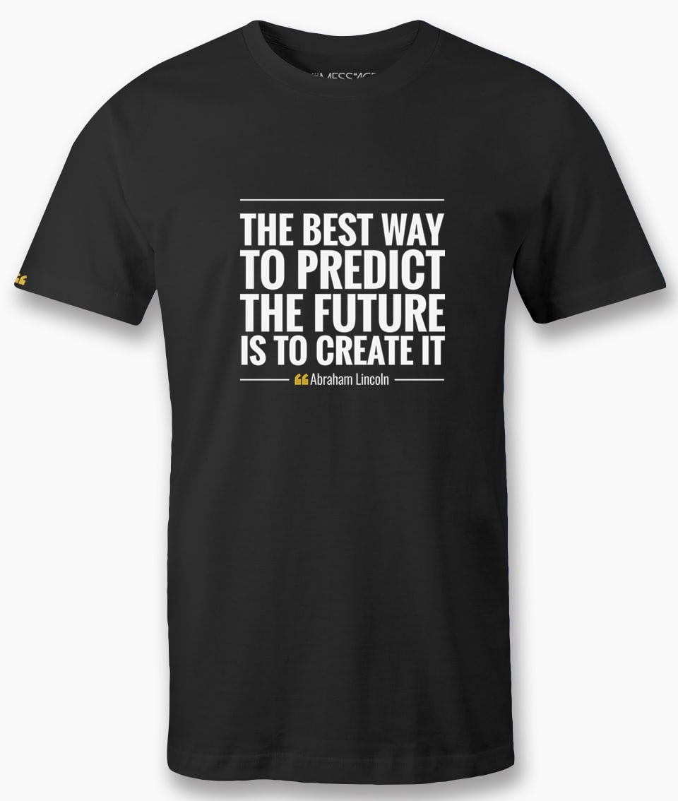 The best way to predict the future – Abraham Lincoln T-shirt