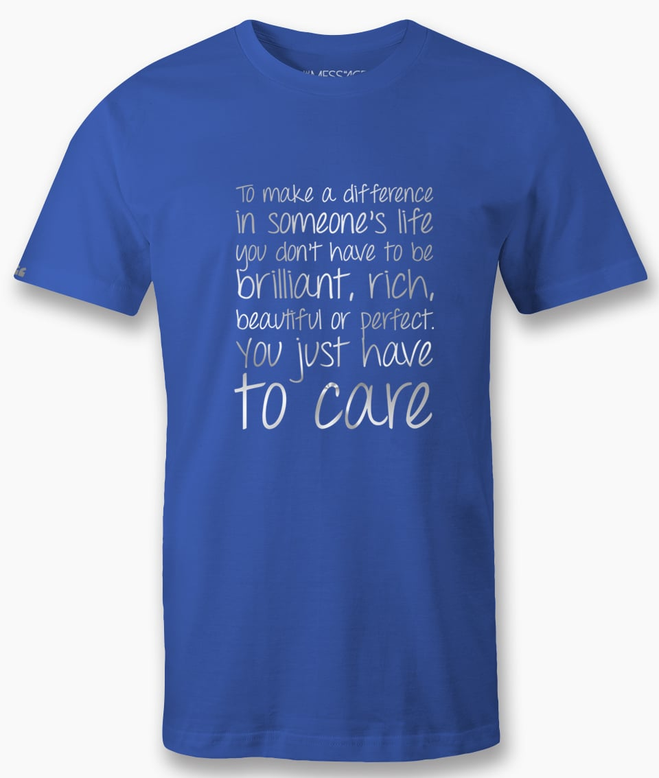 To make a difference in someone's life – T-shirt