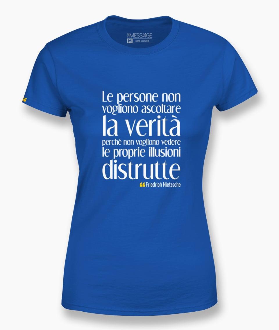 Le persone non vogliono ascoltare la verità – Friedrich Nietzsche T-Shirt