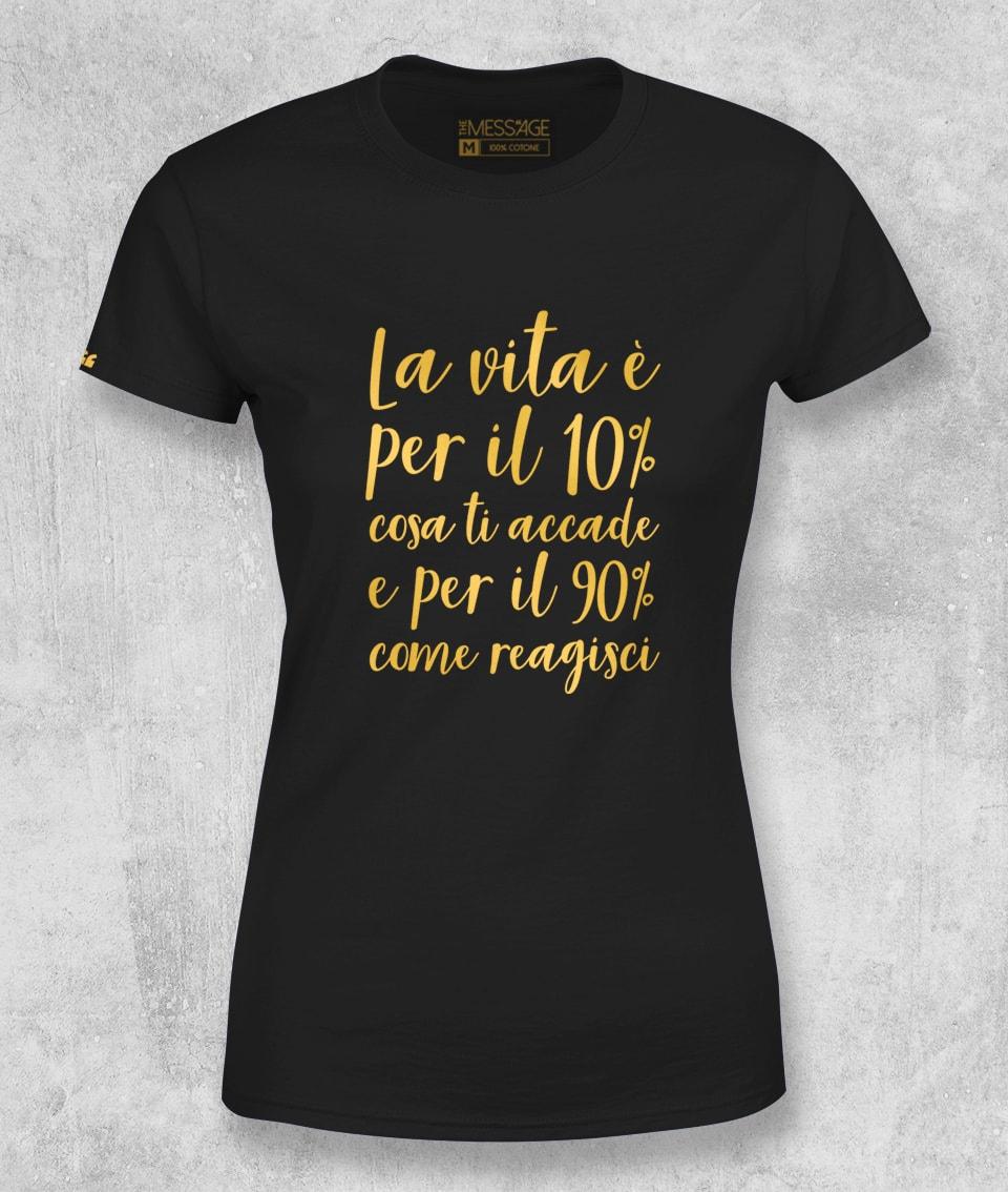 La vita è per il 10% cosa ti accade – Anonimo T-shirt