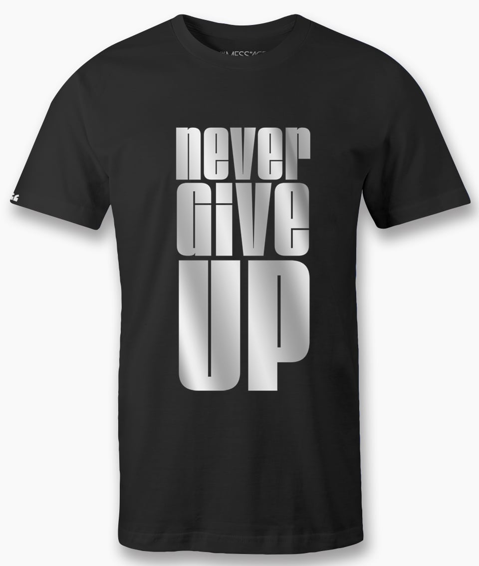 T-Shirt – Never Give Up