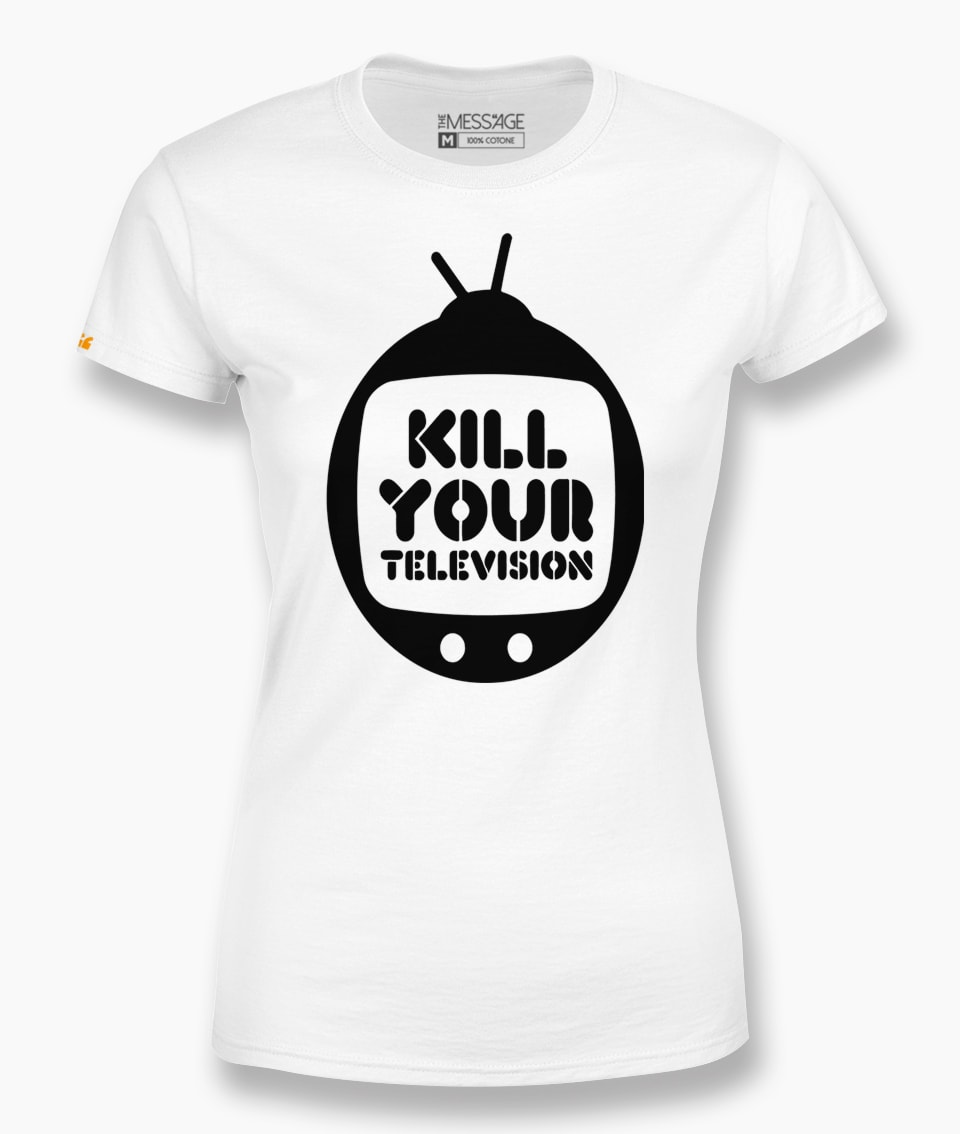 Kill your Television – T-Shirt