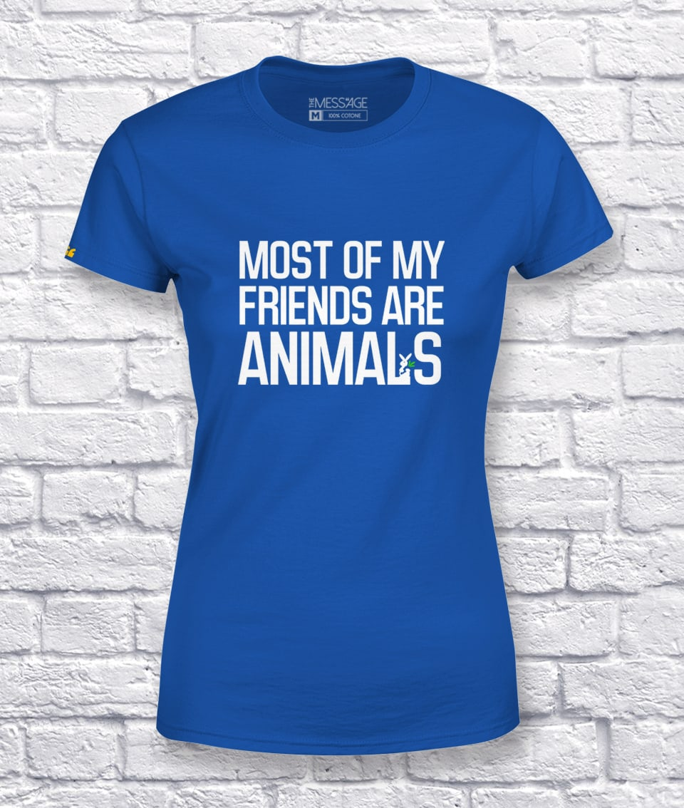 Most of my Friends are Animals – T-Shirt