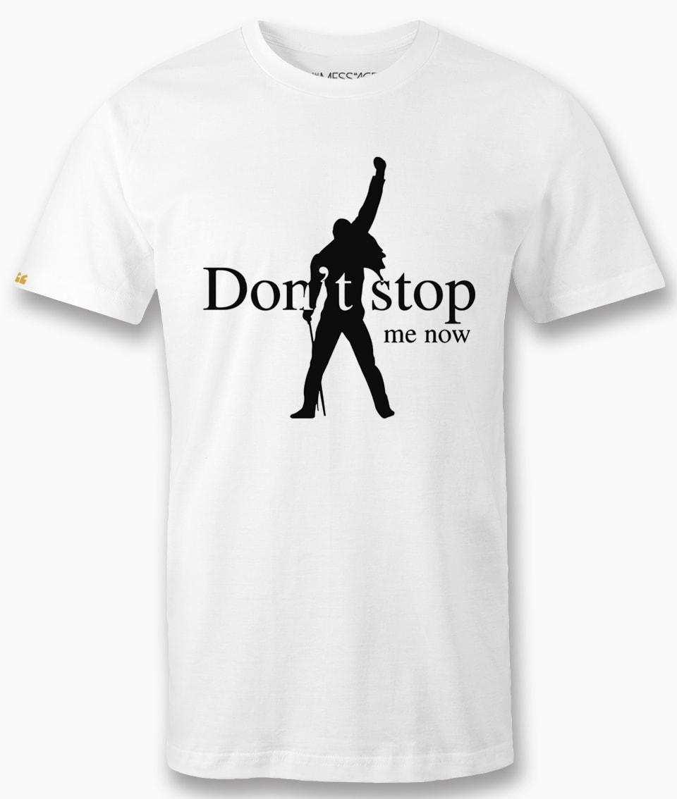 Don't Stop Me Now – Freddie Mercury T-Shirt