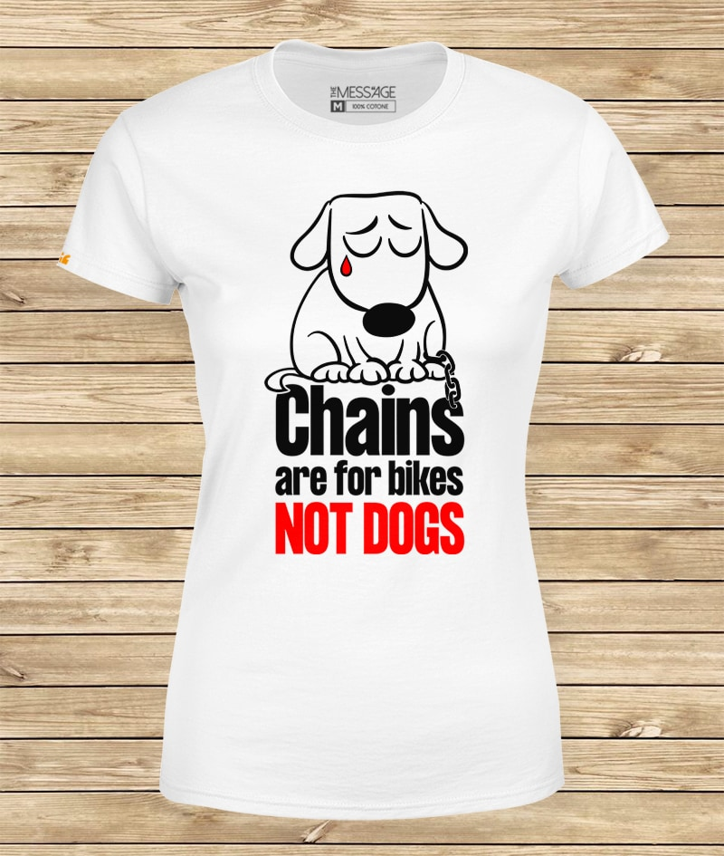Chains are for bikes not Dogs T-shirt – Mod.2