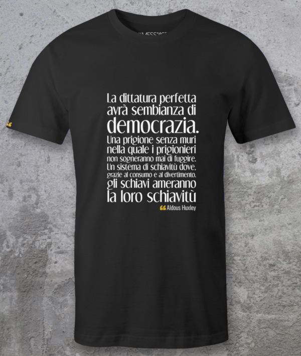 La dittatura perfetta – Aldous Huxley T-shirt