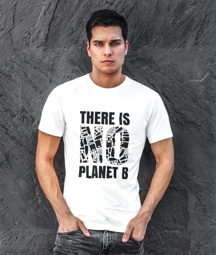 There is no Planet B – Non esiste un Pianeta B – T-Shirt – Special Edition