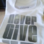 T-Shirt - Never Give Up