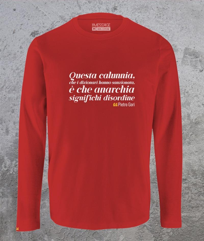 Questa calunnia – Pietro Gori T-Shirt Anarchia – Manica lunga