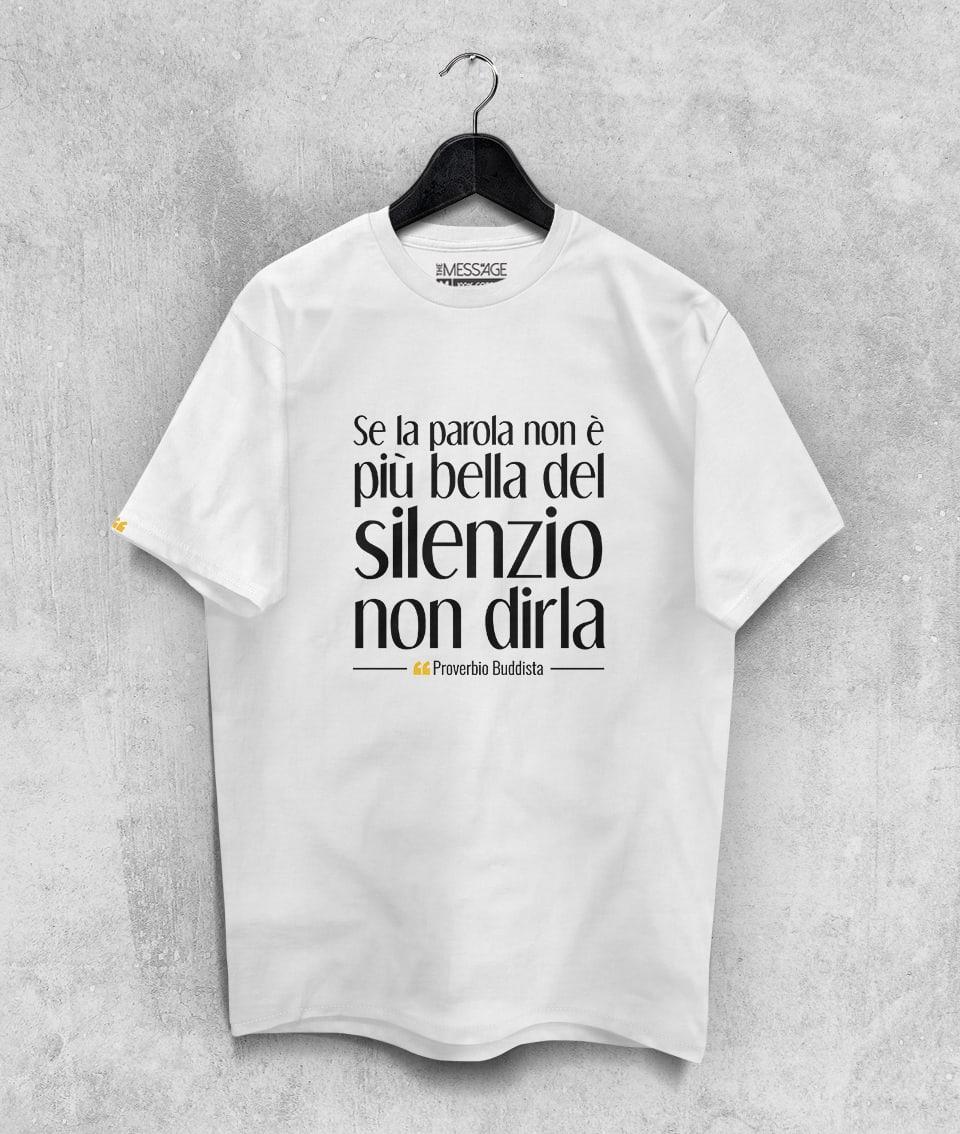 Se la parola non è più bella del silenzio – T-Shirt