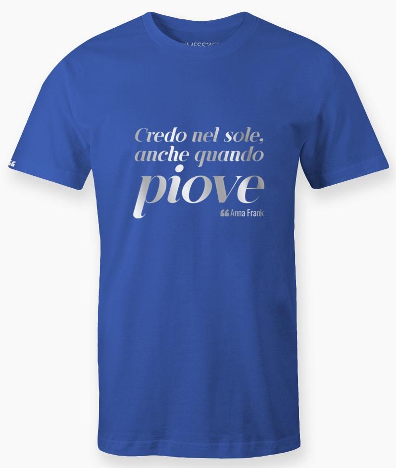 Credo nel sole anche quando piove – Anna Frank T-Shirt